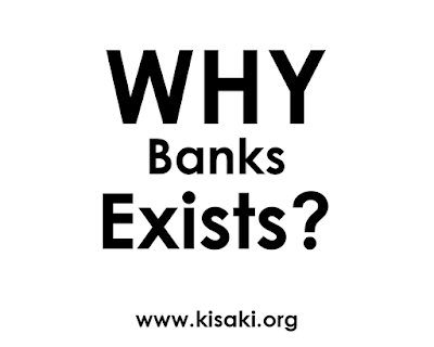 Why Banks Exists