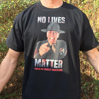 No lives Matter You're All Equally Worthless Shirt