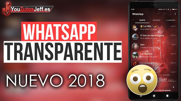 Como Descargar Whatsapp Transparente Ultima Versión 2018 NUEVO