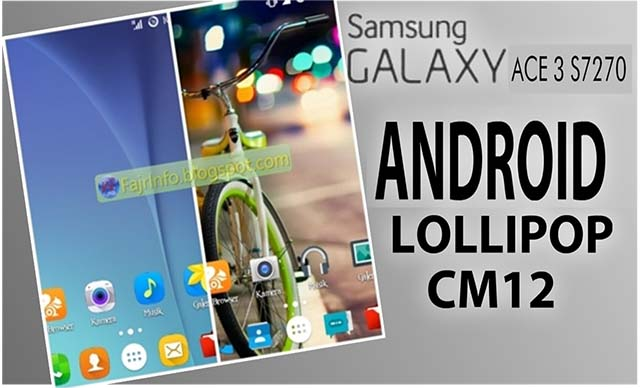Upgrade Galaxy Ace 3 S7270 Menjadi Lollipop