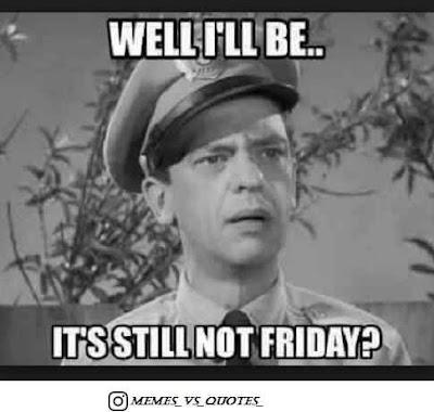 Still Not Friday