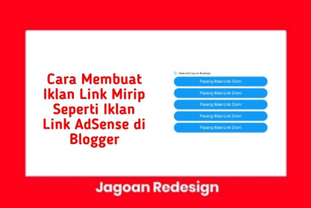 Cara Membuat Iklan Link Mirip Seperti Iklan Link AdSense di Blogger