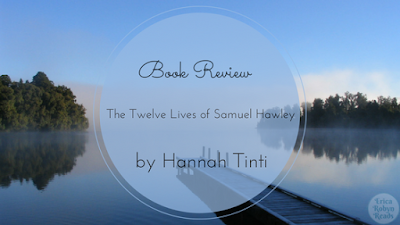 The Twelve Lives of Samuel Hawley by Hannah Tinti book review