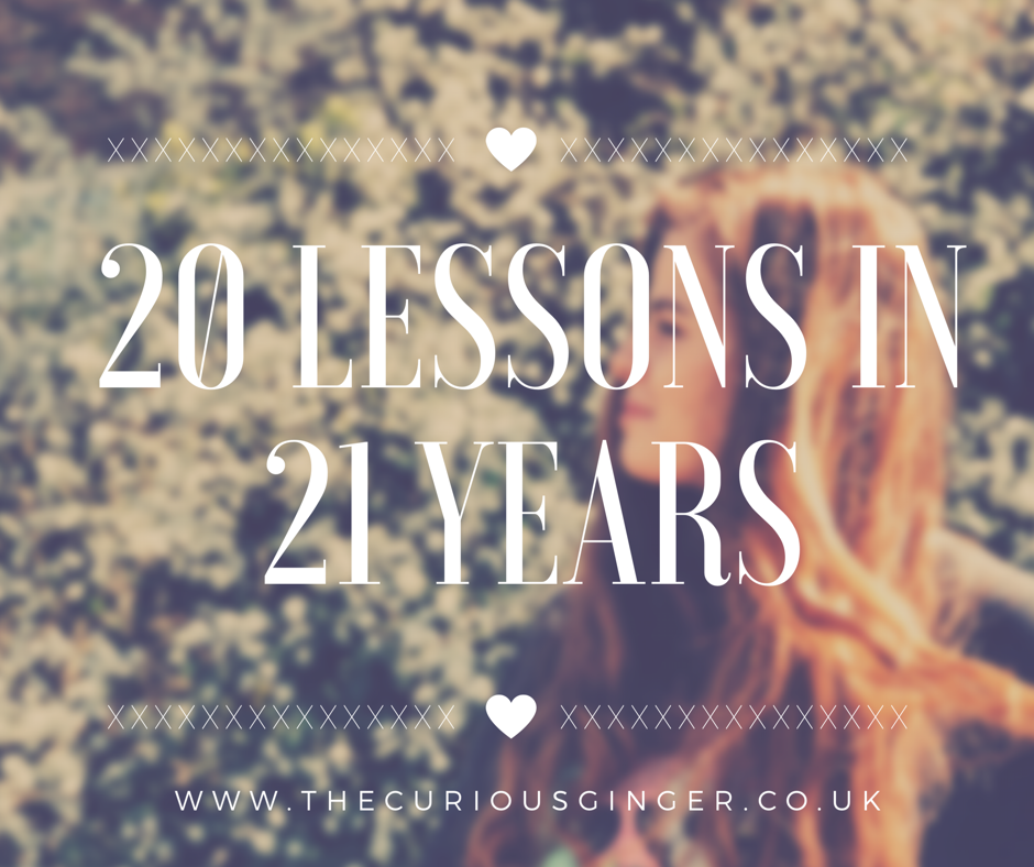 20 Lessons in 21 Years // Lifestyle