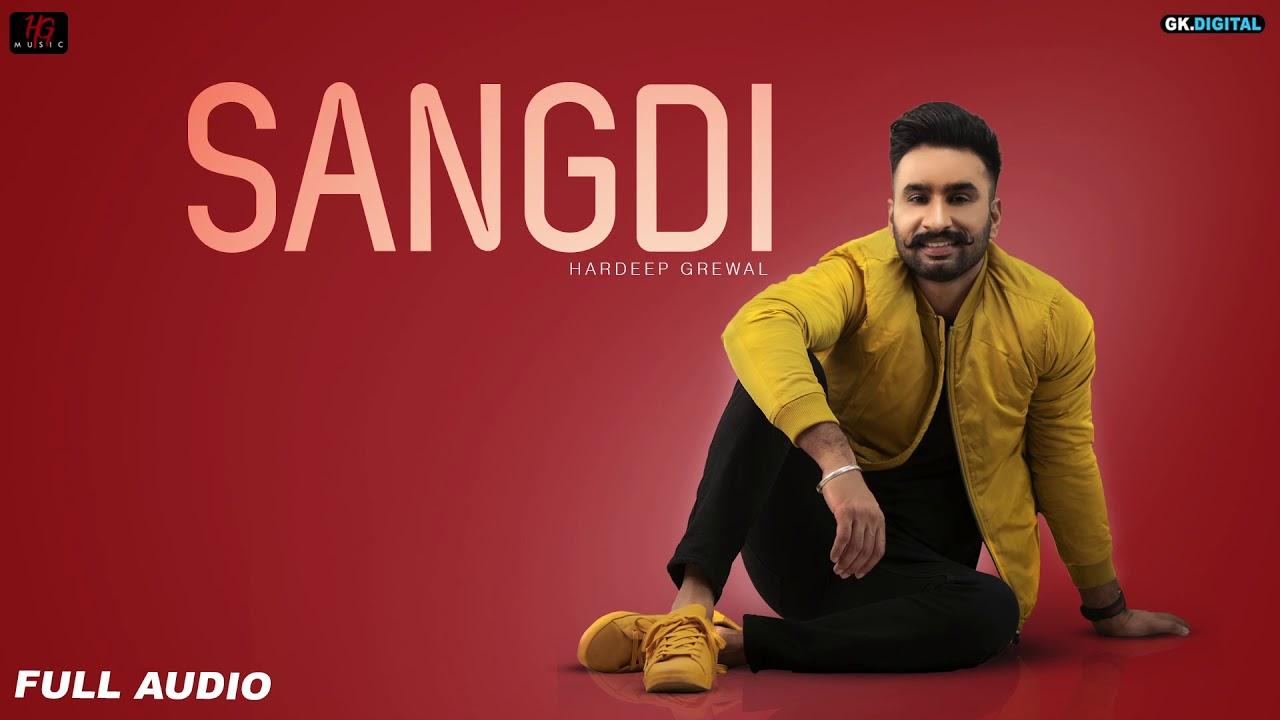 Sangdi Lyrics, Hardeep Grewal