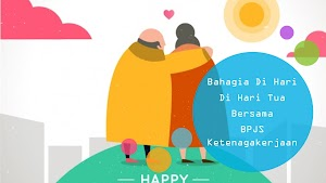 4 Program Jaminan Dari BPJS Ketenagakerjaan Ini Cocok Buat Anak Muda Yang Ingin Mewujudkan Hidup Bahagia Di Hari Tua Sepertimu