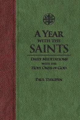 A Year With the Saints: Daily Meditations With the Holy Ones of God.