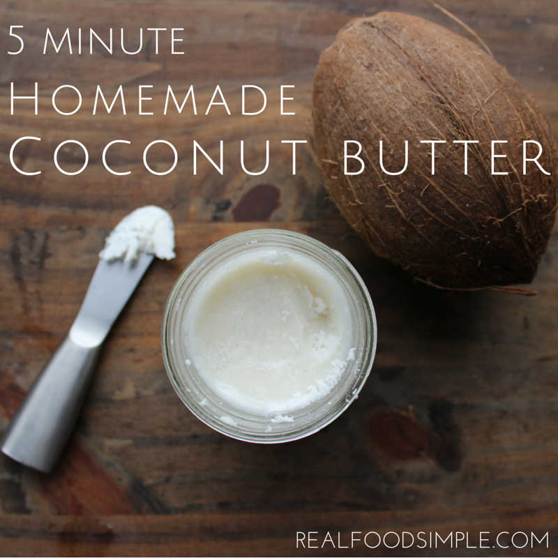 5 minute homemade coconut butter. A simple, inexpensive way to get more real food ingredients in your everyday eating. | realfoodsimple.com