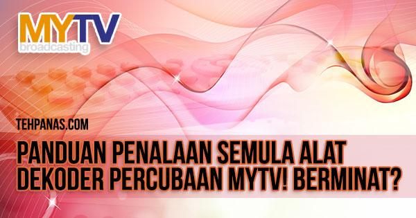 MYTV : Panduan Penalaan Semula Alat Dekoder Percubaan MYTV