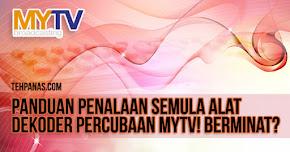 Thumbnail image for MYTV : Panduan Penalaan Semula Alat Dekoder Percubaan MYTV