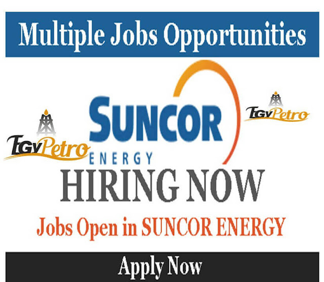 Great Opportunityes at Suncor Energy- 20+ positions JUST got posted