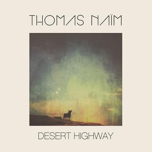 News du jour Desert Highway Thomas Naïm