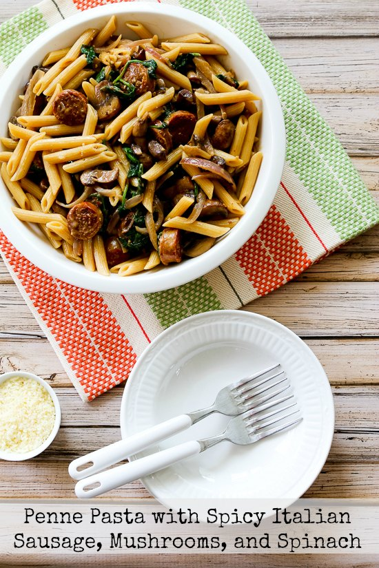 Penne Pasta with Spicy Italian Sausage, Mushrooms, and Spinach found on KalynsKitchen.com