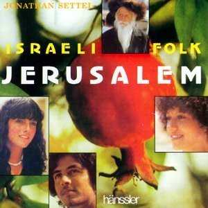 Jonathan Settel-Jerusalem:Israeli Folk-