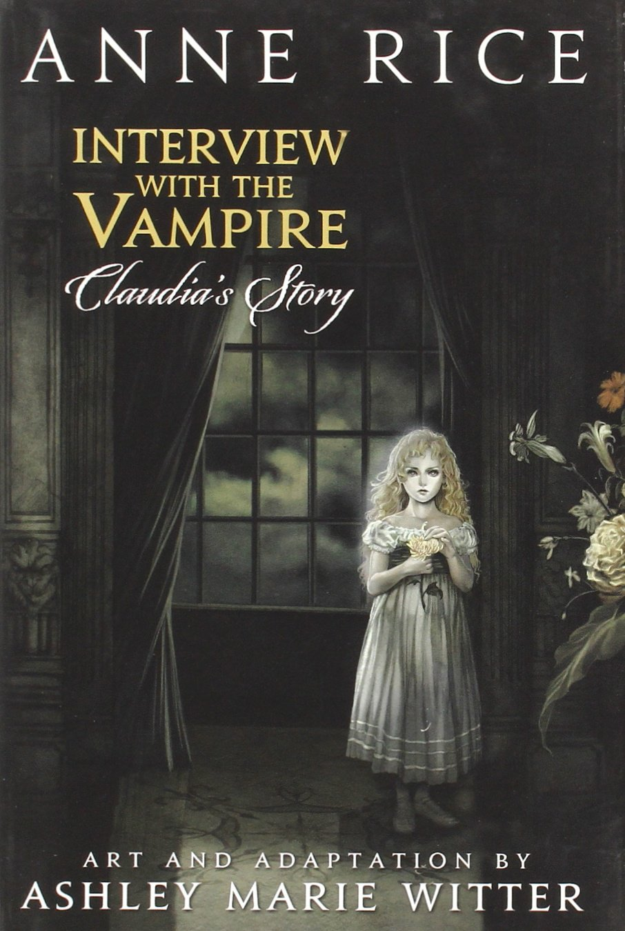 Interview With The Vampire: Claudia's Story by Anne Rice and Ashley Marie Witter