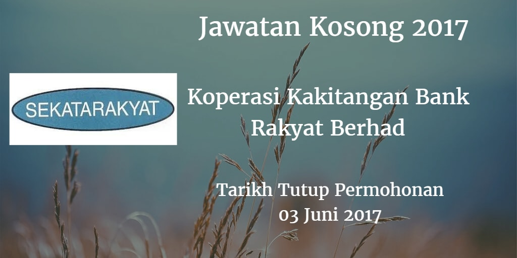 Jawatan Kosong Koperasi Kakitangan Bank Rakyat Berhad 03 Juni 2017
