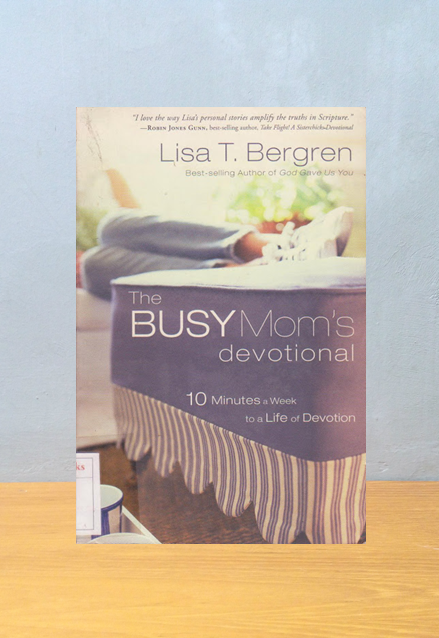 THE BUSY MOM'S DEVOTIONAL, Lisa T. Bergren