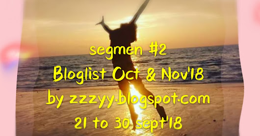 SEGMEN BLOGLIST OCT & NOV '18 BY ZZZYY.BLOGSPOT.COM