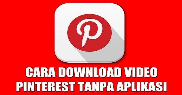 Cara Download Video di Pinterest di Hp