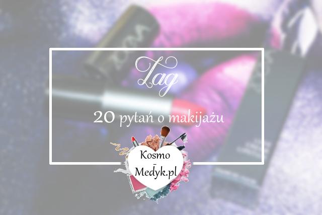 TAG Makijażowy - 20 pytań o makijażu