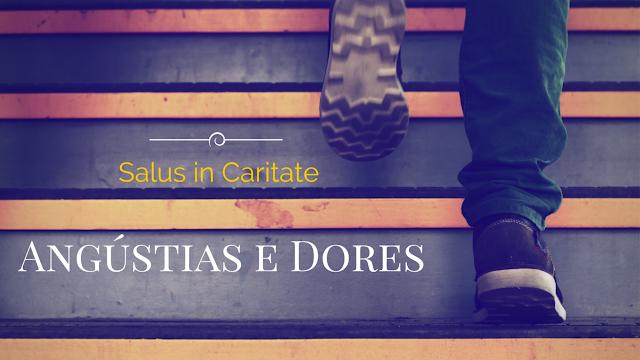Angústias e Dores| Meditações de São João da Cruz