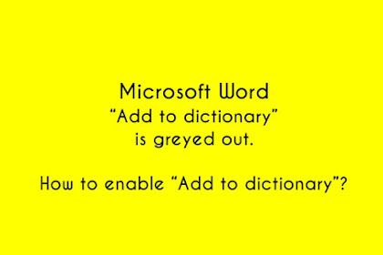 """Microsoft Word """"Add to dictionary"""" is greyed out. How to enable """"Add to dictionary"""" in Microsoft Word?"""