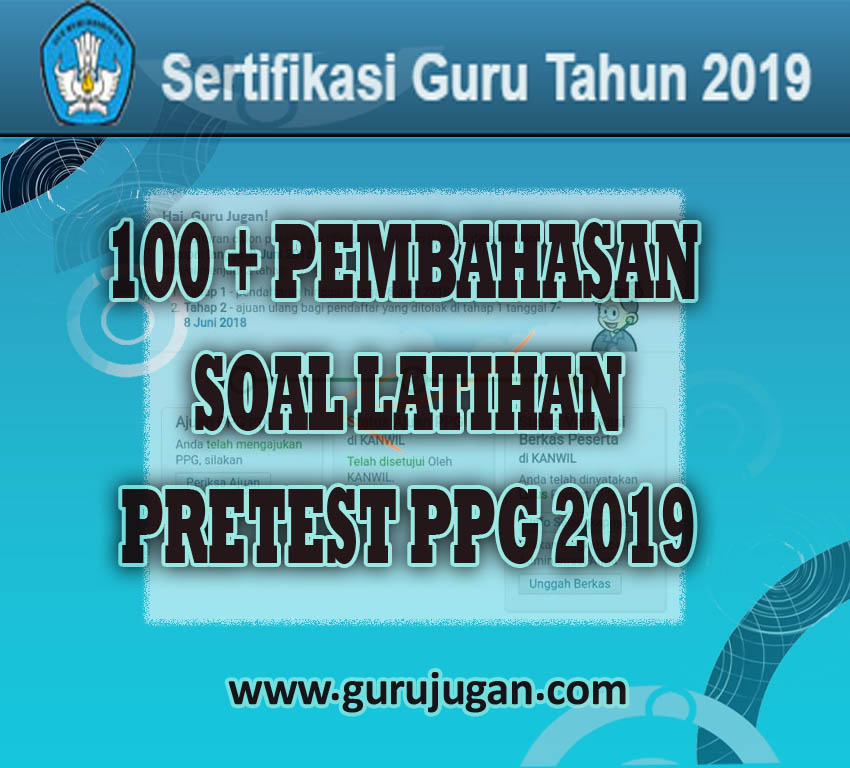Latihan Soal Pretest 100 Kunci Jawaban Ppg 2019 Guru Jugan