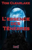 https://lesreinesdelanuit.blogspot.com/2018/11/lessence-des-tenebres-de-tom-clearlake.html