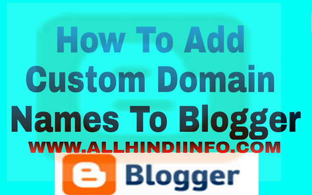 allhindiinfo | how to add custom domain name to blogger