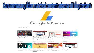 Cara memasang iklan matched content adsense di blog terbaru