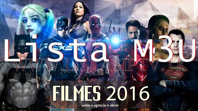 Lista M3U: Os maiores Lançamentos de Filmes em 2016 - KODI/VLC/IPTV PRO