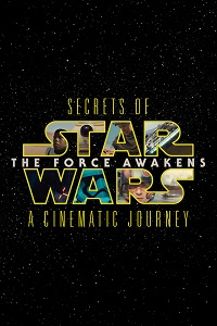 Watch Secrets of the Force Awakens: A Cinematic Journey Online Free in HD