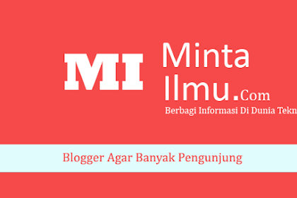 Menjadikan Blogger Agar Banyak Pengunjung Dengan Cepat