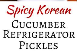 SPICY KOREAN CUCUMBER KIMCHI REFRIGERATOR PICKLES RECIPE