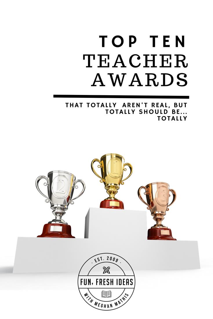 Top Ten Teacher Awards That Should Totally Be Real Fun Fresh Ideas