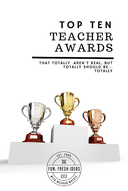 TOP TEN TEACHER AWARDS THAT SHOULD TOTALLY BE REAL