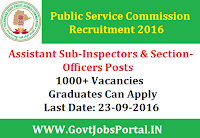Public Service Commission Recruitment 2016 for 1000+ Sub-Inspector/Officers Posts Apply Online Here