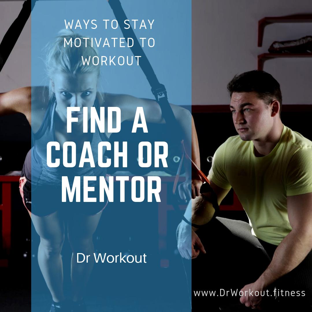 Find a gym coach or mentor
