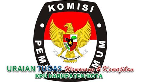 Tugas Wewenang dan Kewajiban KPU Kabupaten/Kota