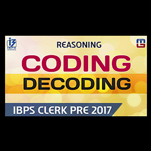 Coding Decoding | Reasoning | IBPS Clerk PRE 2017