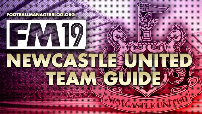 FM19 Newcastle United Team Guide
