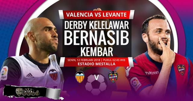 Prediksi Valencia Vs Levante, Senin 12 February 2018 Pukul 02.45 WIB