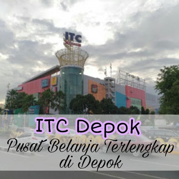 ITC Depok Pusat Belanja Terlengkap di Depok