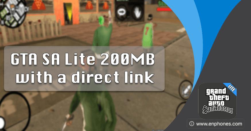 GTA SA Lite 200MB with a direct link apk + obb