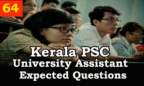 Kerala PSC : Expected Question for University Assistant Exam - 64