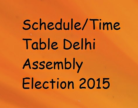 Schedule, Time Table, Delhi, Assembly Election, 2015