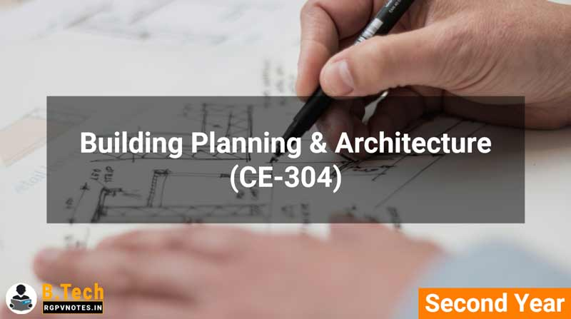 Building Planning & Architecture (CE-304) B.Tech RGPV notes AICTE flexible curricula