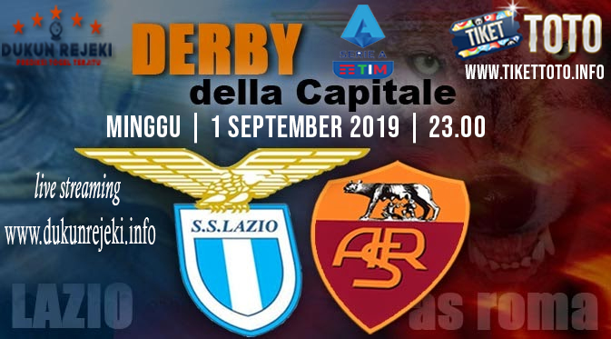 Prediksi Pertandingan Lazio Vs AS Roma 1 September 2019