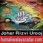 http://www.humaliwalayazadar.com/2014/10/johar-rizvi-urooj-nohay-2015.html