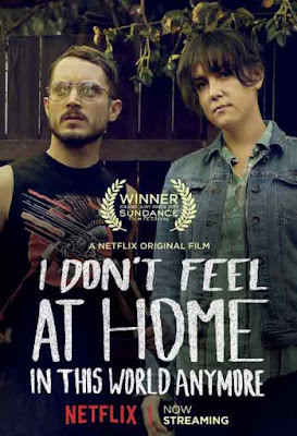 I Don't Feel at Home in This World Anymore (2017) Sinopsis